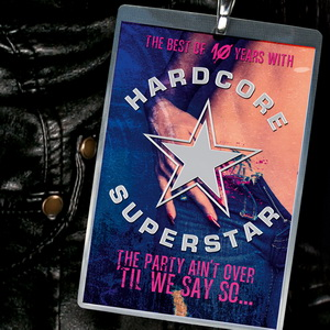 Hardcore Superstar – The Party Ain't Over Til We Say So….