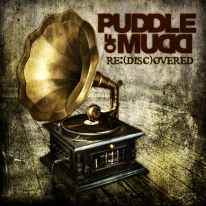 Puddle Of Mudd – Re:(disc)overed