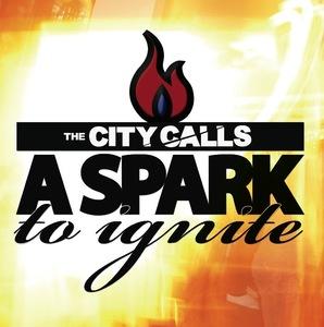 The City Calls – A Spark To Ignite