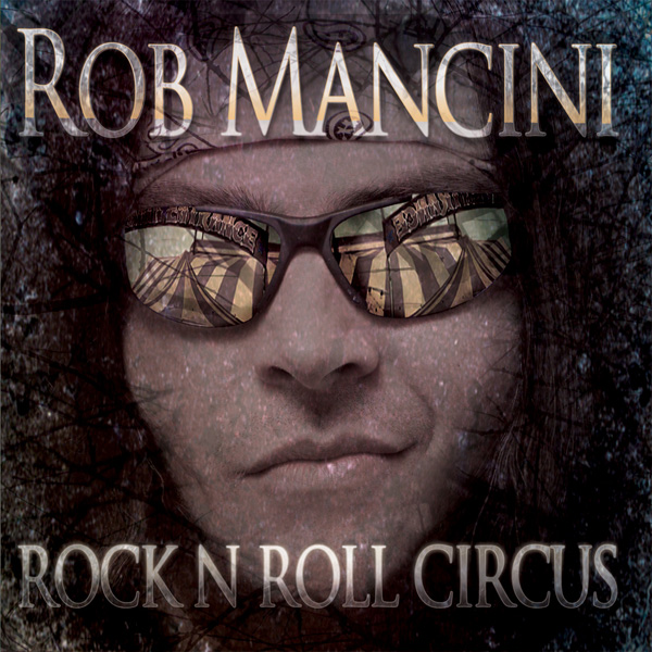 Rob Mancini – Rock 'N' Roll Circus