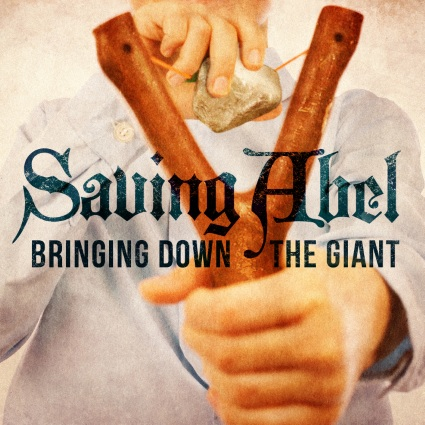 Saving Abel – Bringing Down The Giant