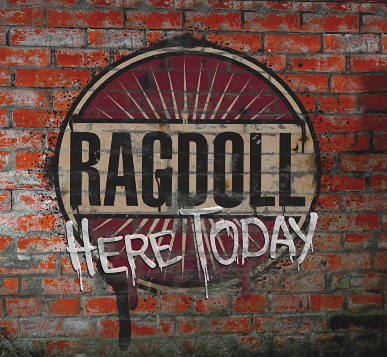 Ragdoll – Here Today