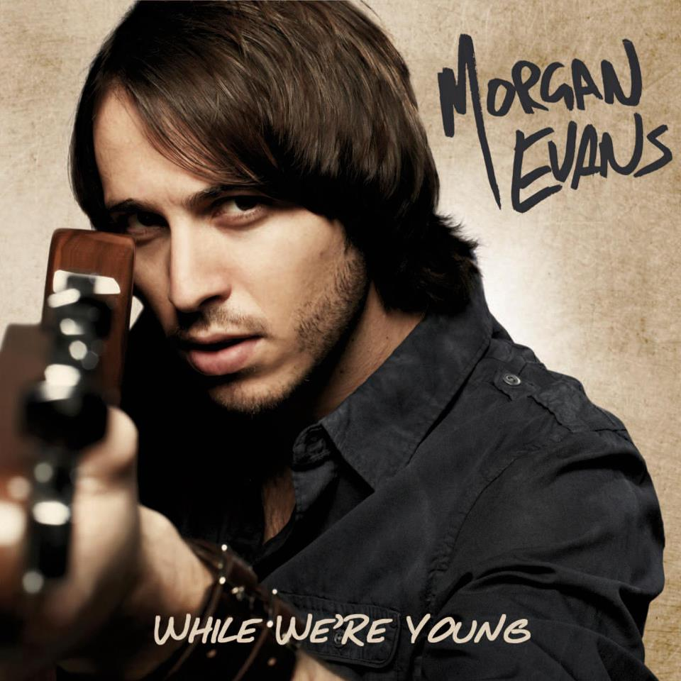 Morgan Evans – While We're Young