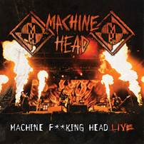 Machine Head to release Machine F**king Head Live on November 9