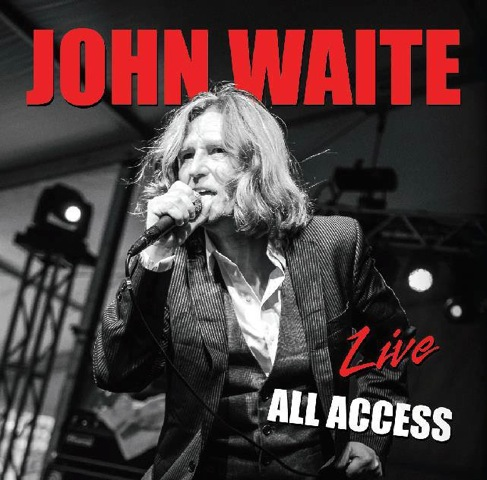 "JOHN WAITE new album ""LIVE ALL ACCESS"" out now"