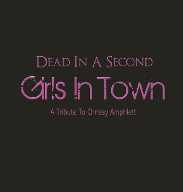 DEAD IN A SECOND announce new single 'Girls In Town' as a tribute to Chrissy Amphlett
