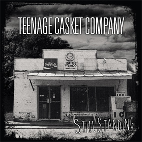Teenage Casket Company – Still Standing
