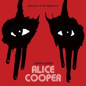 SUPER DUPER ALICE COOPER – Deluxe Edition to be released May 26th