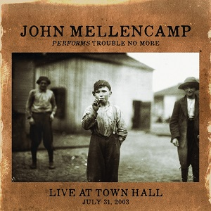 WIN a copy of JOHN MELLENCAMP performs Trouble No More – Live at Town Hall (CLOSED)