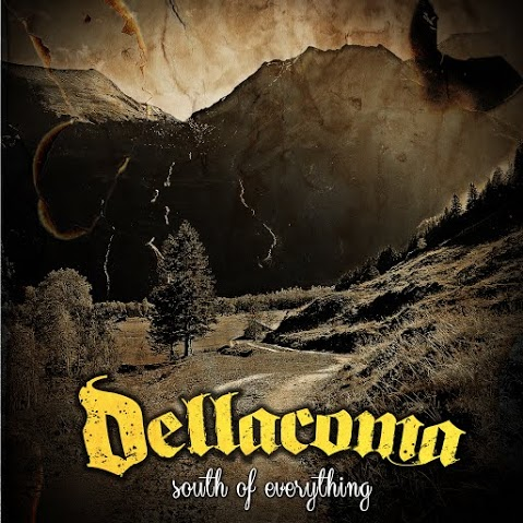 Dellacoma – South of Everything