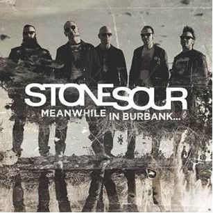 STONE SOUR Release Meanwhile In Burbank… Five Song Ep Featuring Covers Of Legendary Groups
