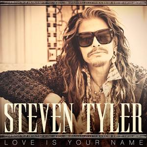 STEVEN TYLER releases his first country single 'Love Is Your Name'