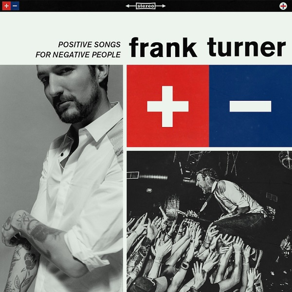 FRANK TURNER To Release New Album  'Positive Songs For Negative People' on August 7