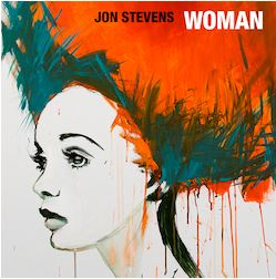 JON STEVENS releases new single, 'Woman', ahead of forthcoming solo album