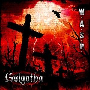 W.A.S.P: Release First Song From Golgotha – Last Runaway