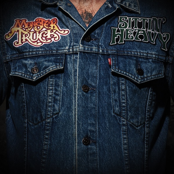 Monster Truck – Sittin' Heavy