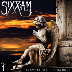 Sixx:A.M. – Prayers For The Damned, Vol 1.