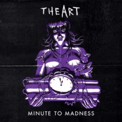 THE ART release Minute To Madness