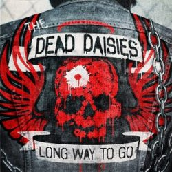 THE DEAD DAISIES 'Long Way To Go' single and video released