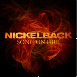 NICKELBACK debut new international radio track 'Song On Fire'