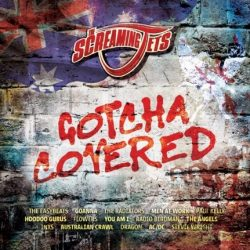 THE SCREAMING JETS to release new album GOTCHA COVERED on July 27