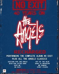 THE ANGELS Recharged – No Exit 40 years on – Performing the complete album No Exit plus all The Angels' classics