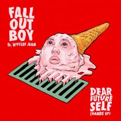 "FALL OUT BOY Release New Single ""Dear Future Self (Hands Up)"" – Announce Greatest Hits: Believers Never Die Vol 2"