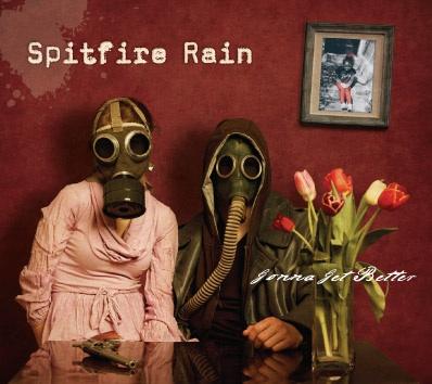 Spitfire Rain – Gonna Get Better (EP)