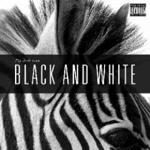 The Dirty Love – Black and White