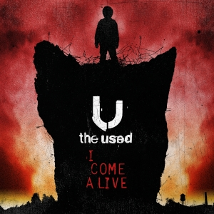 THE USED RELEASE FIRST SINGLE 'I COME ALIVE' ON ITUNES – OFF THE UPCOMING ALBUM VULNERABLE – OUT MARCH 30