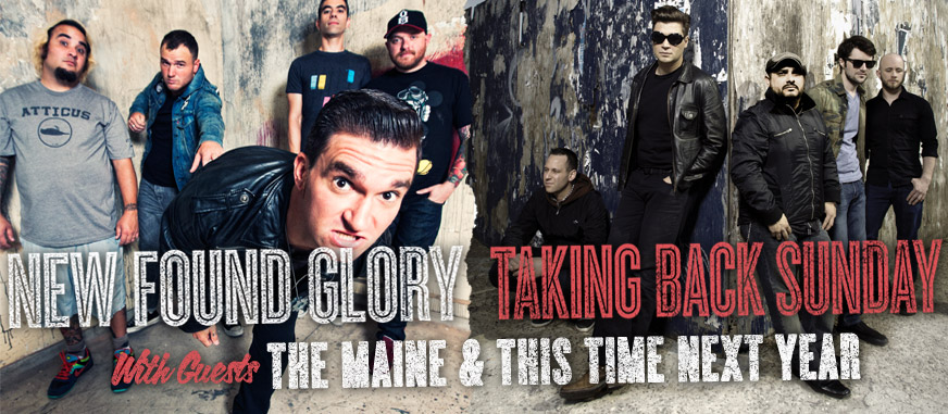 New Found Glory, Taking Back Sunday, The Maine, This Time Next Year – The Big Top – April 7