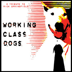 Working Class Dogs – A Tribute To Rick Springfield