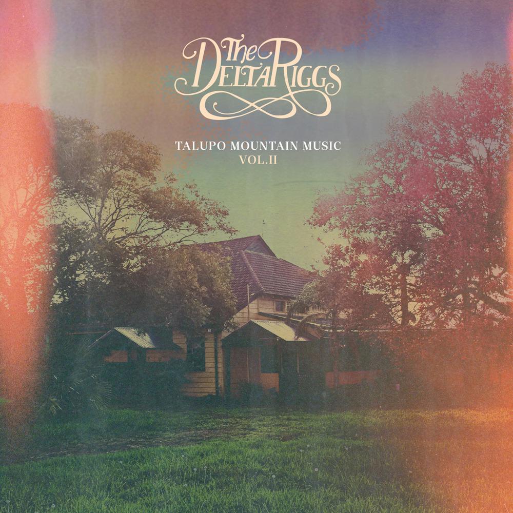 The Delta Riggs – Talupo Mountain Music Vol.II (EP)