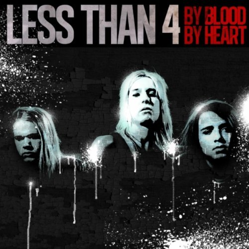 Less Than 4 – By Blood, By Heart