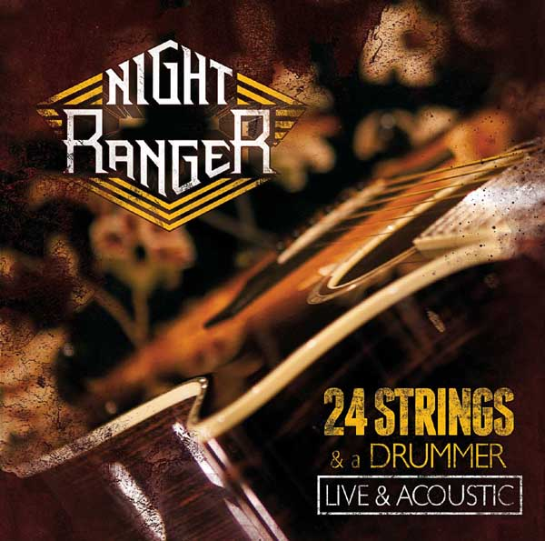 Night Ranger to release live CD & DVD '24 Strings & A Drummer'