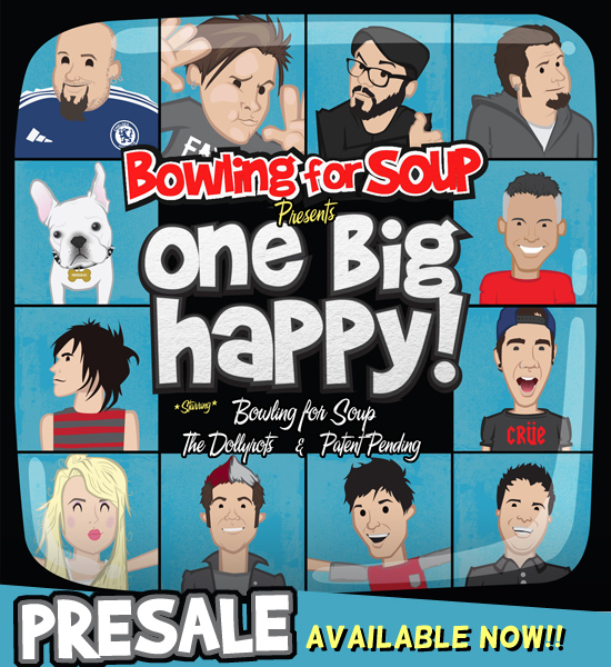 Bowling For Soup presents 'One Big Happy' also starring The Dollyrots and Patent Pending!
