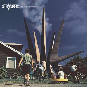 Strangers – Persona Non Grata