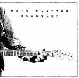Eric Clapton to release 'Slowhand' 35th Anniversary Multi-format reissue – November 30