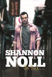 Shannon Noll… The Story So Far…