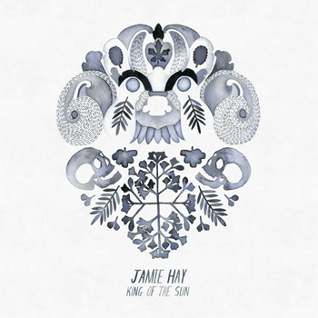 Jamie Hay – King Of The Sun