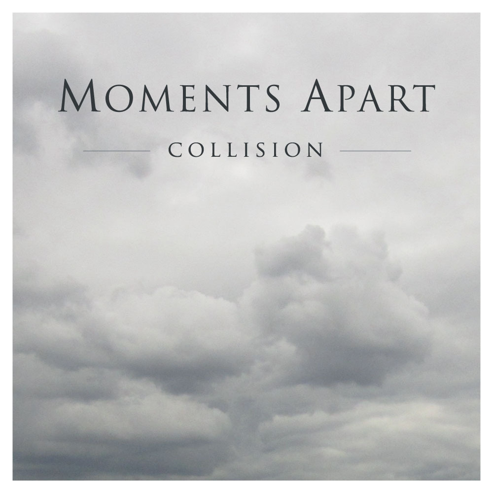 Moments Apart – Collision
