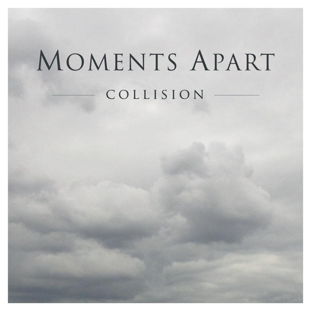 Moments Apart – Collision