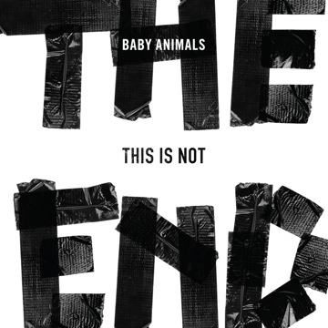 Baby Animals – This Is Not The End