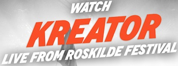 KREATOR – Roskilde show to be streamed live!