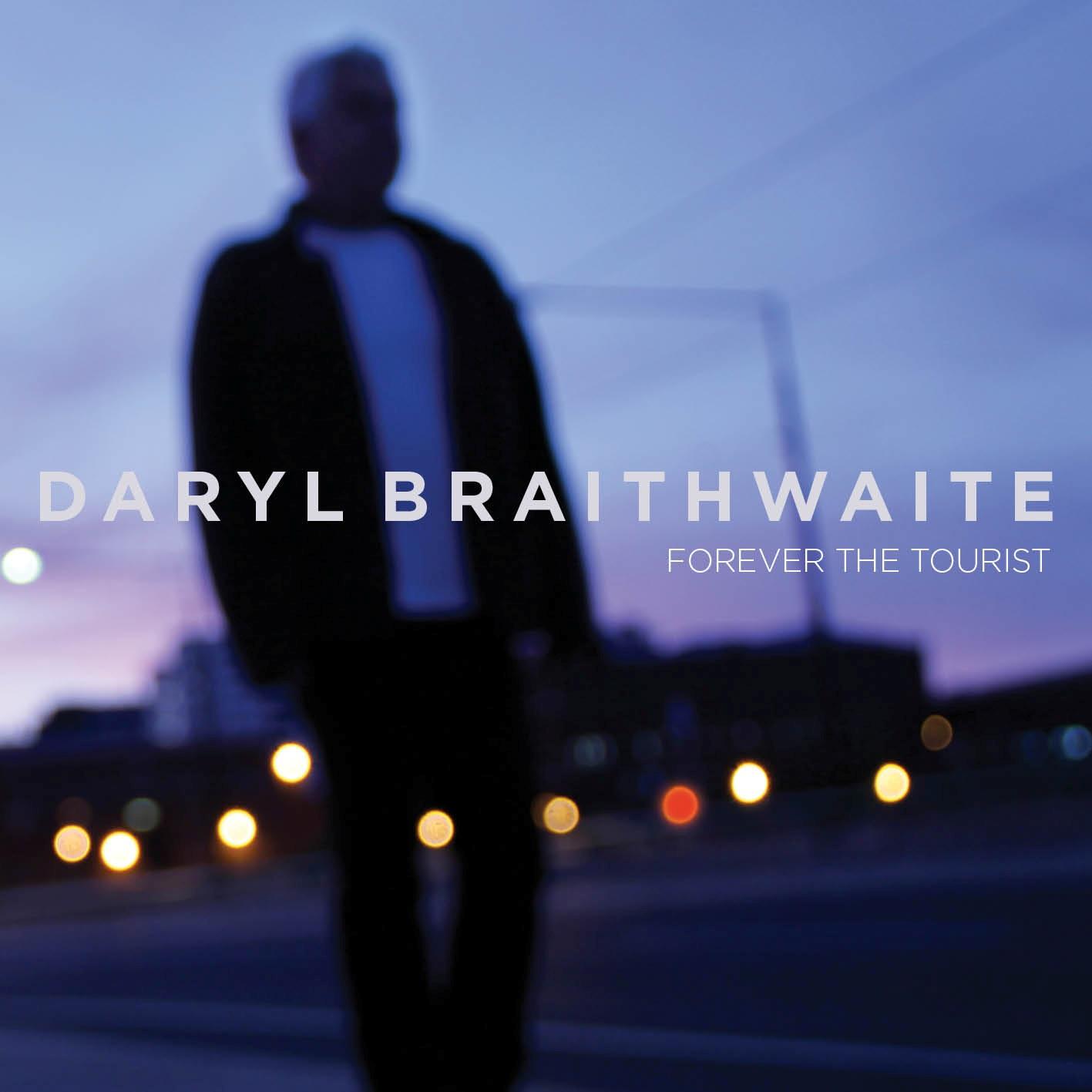 Australian music legend DARYL BRAITHWAITE announces New Mini Album FOREVER THE TOURIST to be released  4th October, 2013