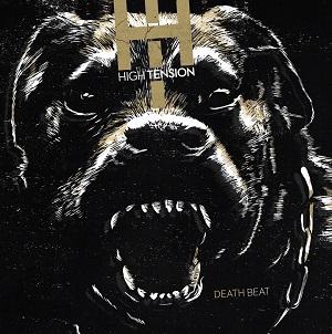High Tension Announce Debut Album 'Death Beat'
