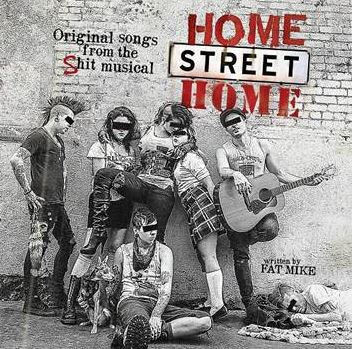 NOFX & FRIENDS 'Home Street Home' – original songs from the Shit musical- out Friday 13th February