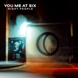 You Me At Six – Night People