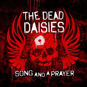THE DEAD DAISIES Enthralling Hard Rockers' Soaring New Single 'Song And A Prayer' & Short Film Unleashed
