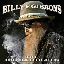 New Solo Album From ZZ TOP Guitarist/Vocalist, BILLY F GIBBONS Set For Release September 21